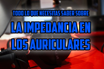 impedancia auriculares