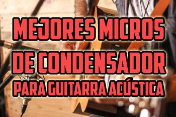 mejores microfonos guitarra acústica